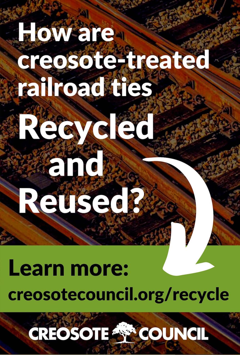 creosote council ad - recycling and reuse of railroad crossties